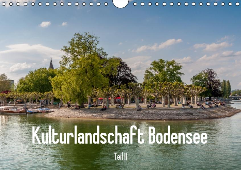 Kulturlandschaft Bodensee - Teil II (Wandkalender 2017 DIN A4 quer) - Coverbild