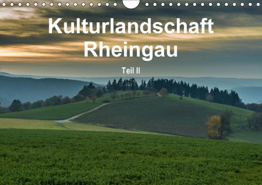 Kulturlandschaft Rheingau - Teil II (Wandkalender 2017 DIN A4 quer) - Coverbild