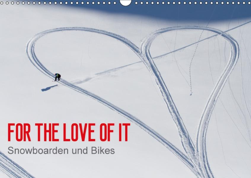 For the Love of It - Snowboarden und Bikes (Wandkalender 2017 DIN A3 quer) - Coverbild