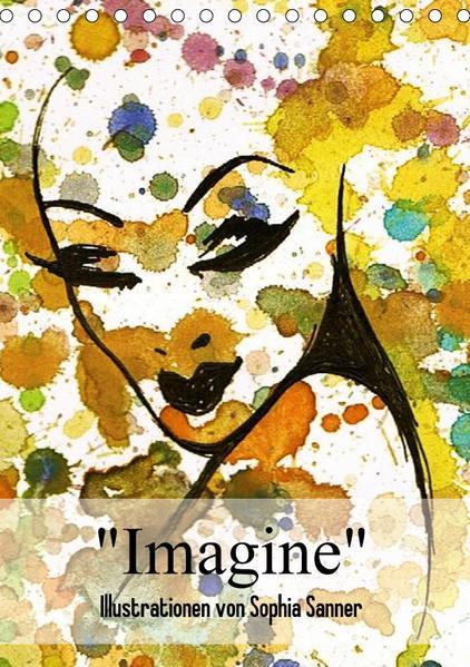 Imagine - Illustrationen von Sophia Sanner (Tischkalender 2017 DIN A5 hoch) - Coverbild