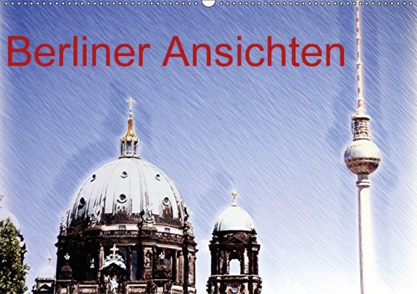 Berliner Ansichten (Wandkalender 2017 DIN A2 quer) - Coverbild