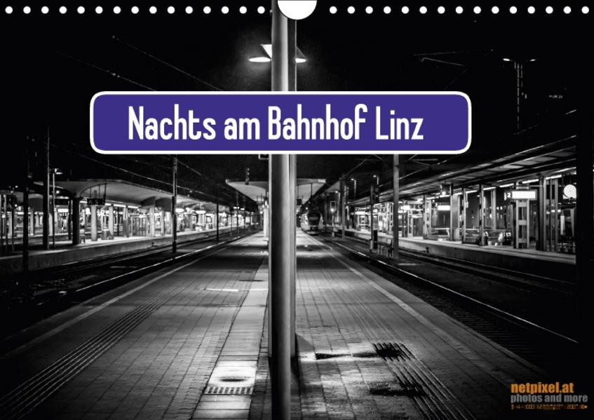 Nachts am Bahnhof LinzAT-Version  (Wandkalender 2017 DIN A4 quer) - Coverbild