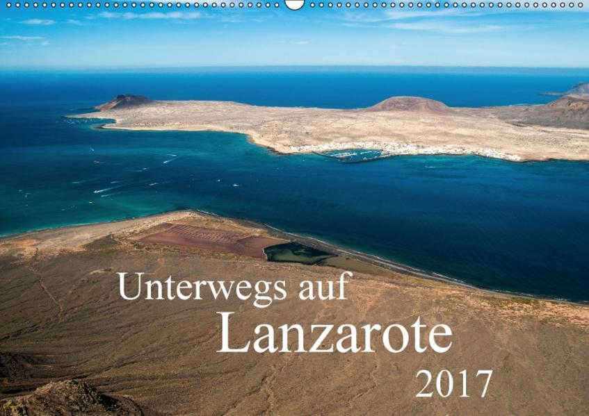 Unterwegs auf Lanzarote (Wandkalender 2017 DIN A2 quer) - Coverbild