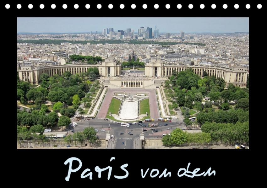 Paris von oben / AT-Version (Tischkalender 2017 DIN A5 quer) - Coverbild