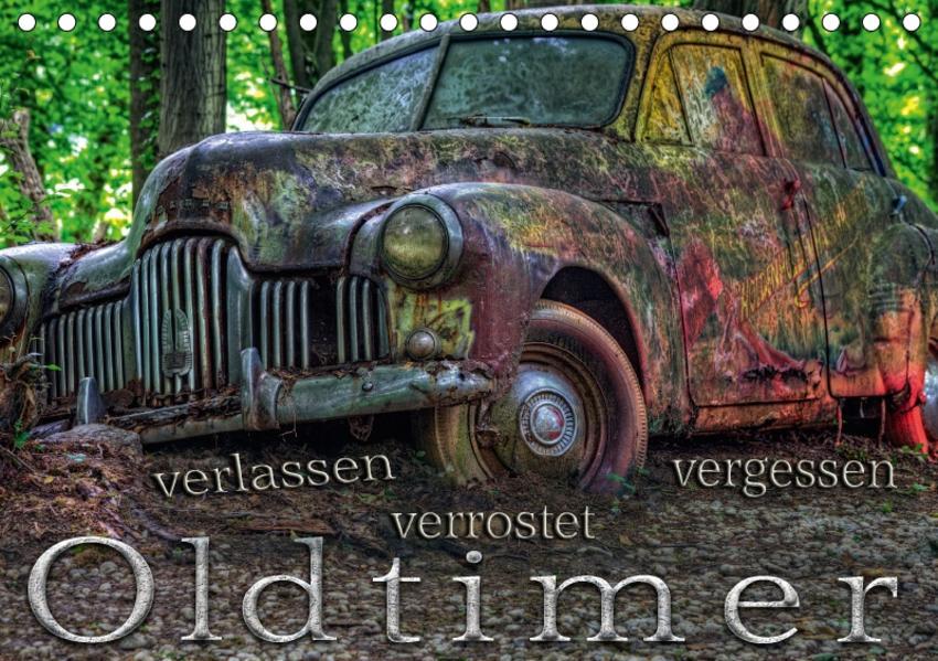 Oldtimer - verlassen verrostet vergessen (Tischkalender 2017 DIN A5 quer) - Coverbild