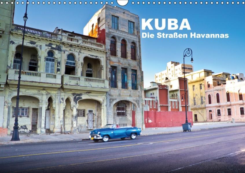 Kuba - Die Straßen Havannas (Wandkalender 2017 DIN A3 quer) - Coverbild