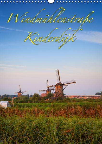 Windmühlenstraße Kinderdijk (Wandkalender 2017 DIN A3 hoch) - Coverbild
