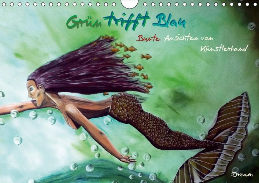Grün trifft Blau - Bunte Ansichten von Künstlerhand (Wandkalender 2017 DIN A4 quer) - Coverbild