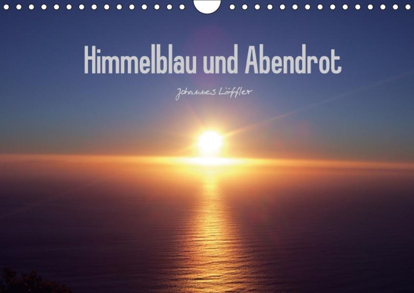 Himmelblau und Abendrot (Wandkalender 2017 DIN A4 quer) - Coverbild