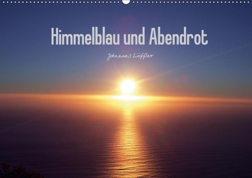 Himmelblau und Abendrot (Wandkalender 2017 DIN A2 quer) - Coverbild
