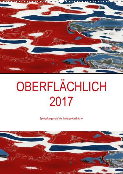 OBERFLÄCHLICH 2017 / Planer (Wandkalender 2017 DIN A2 hoch) - Coverbild