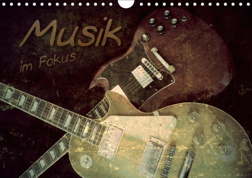 Musik im Fokus (Wandkalender 2017 DIN A4 quer) - Coverbild