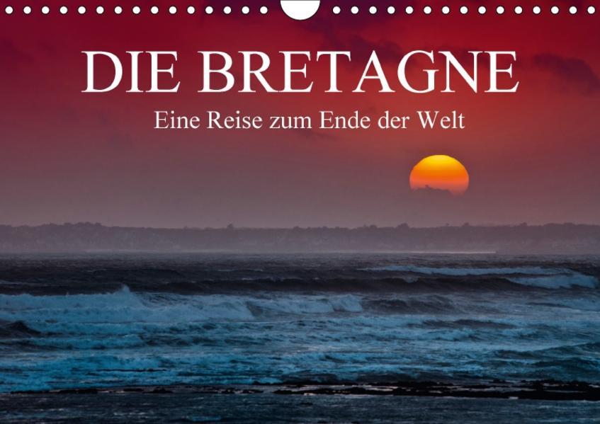 Die Bretagne - Eine Reise zum Ende der Welt / CH-Version (Wandkalender 2017 DIN A4 quer) - Coverbild