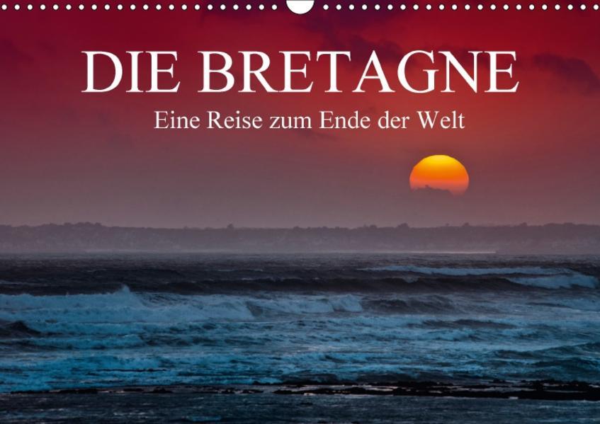 Die Bretagne - Eine Reise zum Ende der Welt / CH-Version (Wandkalender 2017 DIN A3 quer) - Coverbild