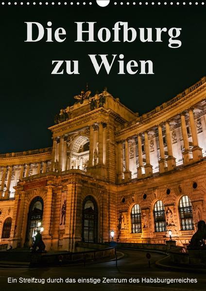 Die Hofburg zu WienAT-Version  (Wandkalender 2017 DIN A3 hoch) - Coverbild