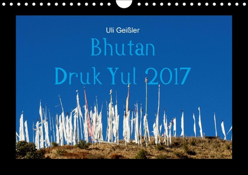 Bhutan Druk Yul 2017 (Wandkalender 2017 DIN A4 quer) - Coverbild