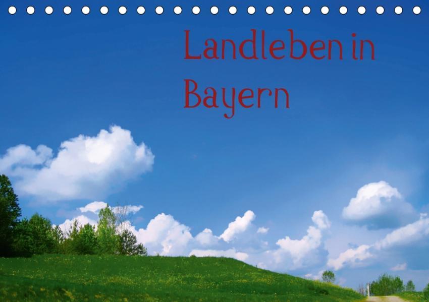 Landleben in Bayern (Tischkalender 2017 DIN A5 quer) - Coverbild