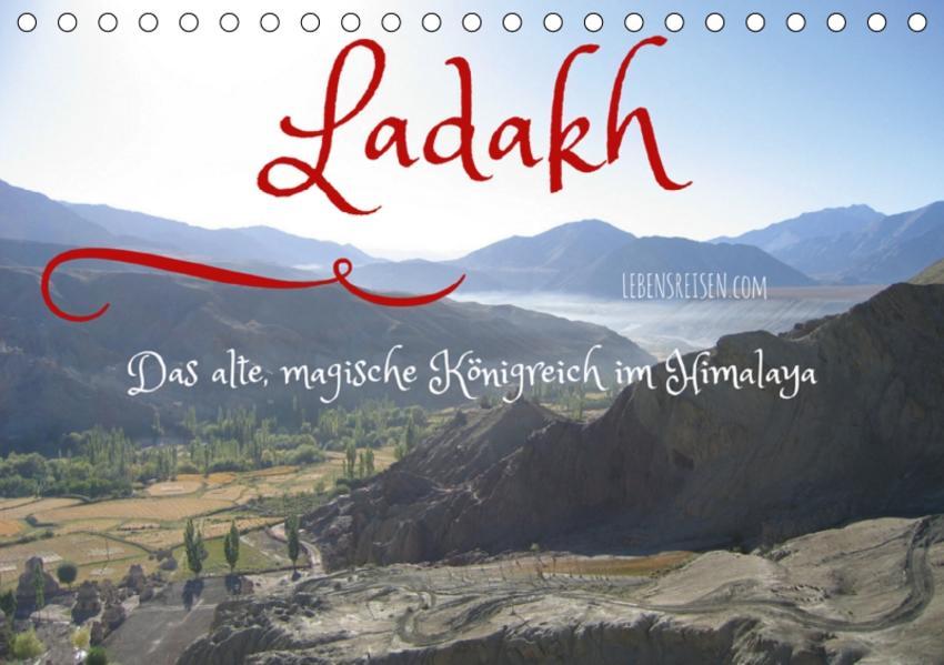 Ladakh - das alte, magische Königreich im Himalaya (Tischkalender 2017 DIN A5 quer) - Coverbild