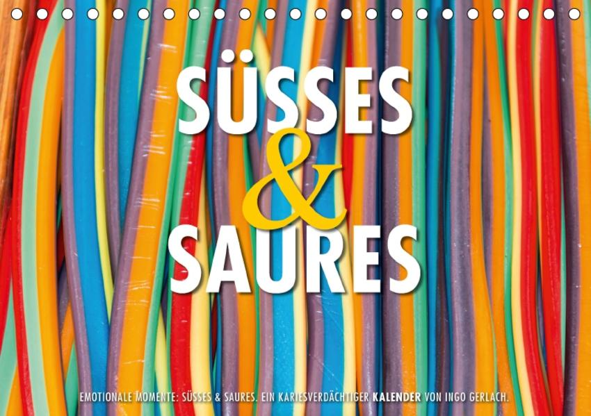 Emotionale Momente: Süßes & Saures. / CH-Version (Tischkalender 2017 DIN A5 quer) - Coverbild