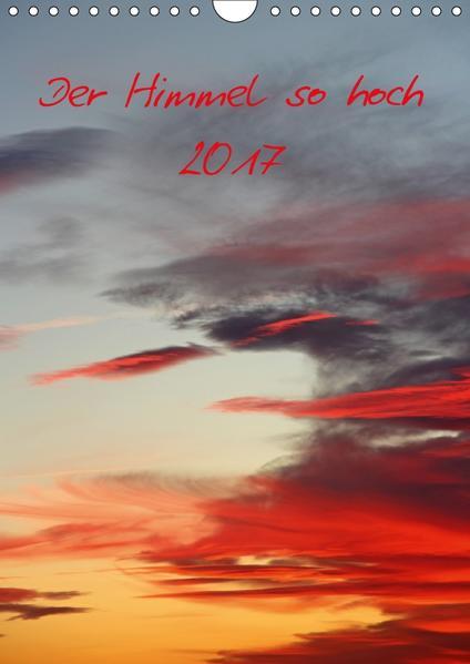 Der Himmel so hoch / CH-Version (Wandkalender 2017 DIN A4 hoch) - Coverbild