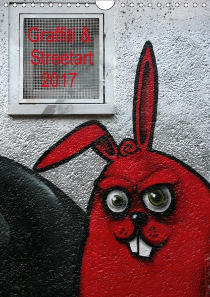 Graffiti & Streetart 2017 / CH-Version (Wandkalender 2017 DIN A4 hoch) - Coverbild
