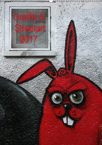 Graffiti & Streetart 2017 / CH-Version (Wandkalender 2017 DIN A2 hoch) - Coverbild