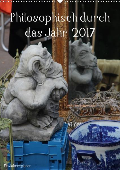 Philosophisch durch das Jahr 2017 / CH-Version / Planer (Wandkalender 2017 DIN A2 hoch) - Coverbild