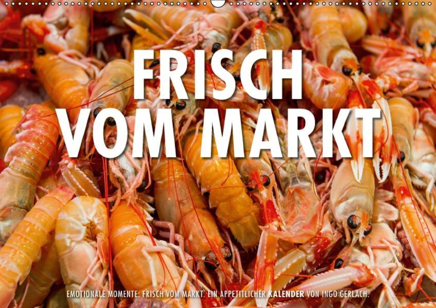Emotionale Momente: Frisch vom Markt. / CH-Version (Wandkalender 2017 DIN A2 quer) - Coverbild