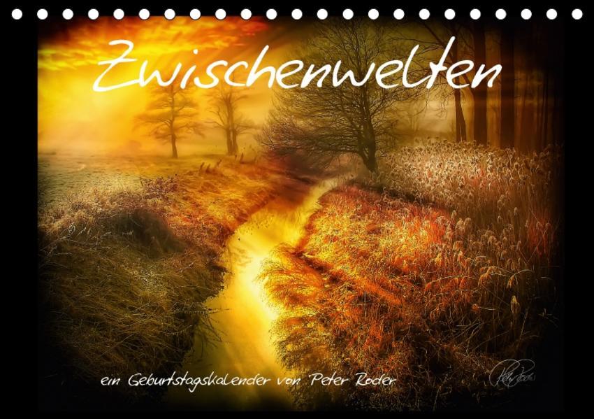 Zwischenwelten / CH-Version / Geburtstagskalender (Tischkalender 2017 DIN A5 quer) - Coverbild