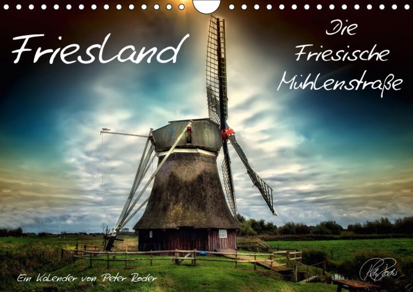 Friesland - Die Friesische Mühlenstraße / CH-Version (Wandkalender 2017 DIN A4 quer) - Coverbild