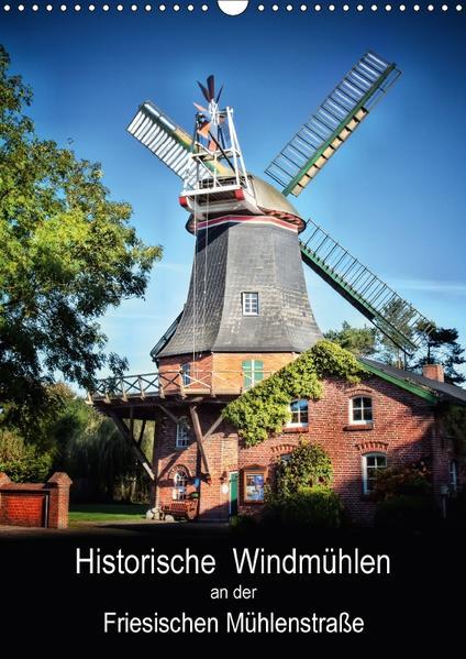 Historische Windmühlen an der Friesischen Mühlenstraße / CH-Version / Planer (Wandkalender 2017 DIN A3 hoch) - Coverbild
