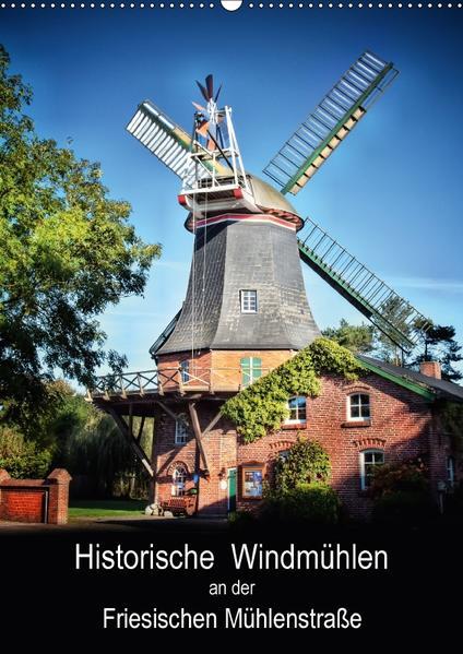 Historische Windmühlen an der Friesischen Mühlenstraße / CH-Version / Planer (Wandkalender 2017 DIN A2 hoch) - Coverbild