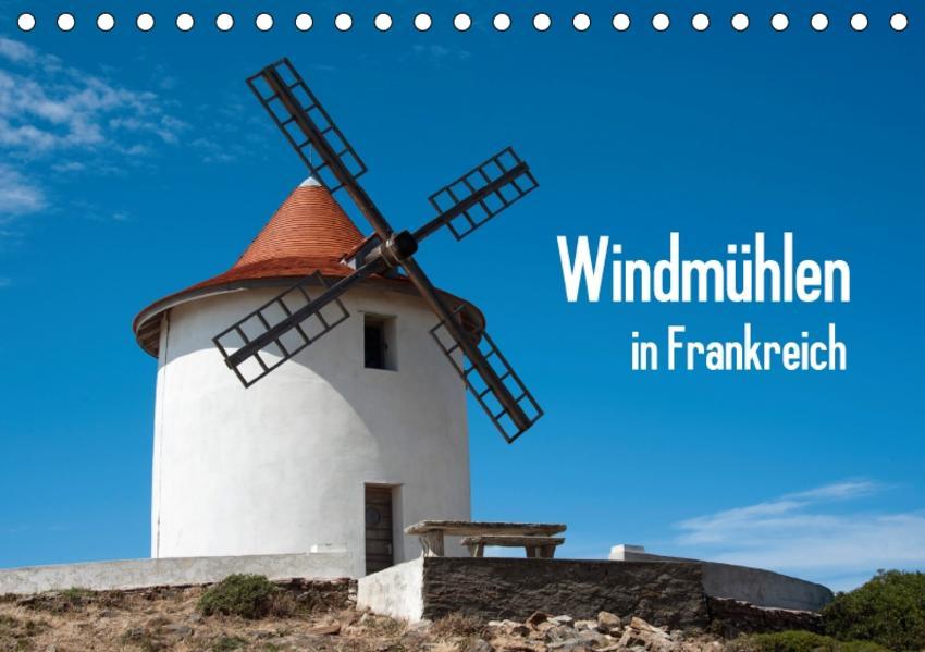Windmühlen in Frankreich (Tischkalender 2017 DIN A5 quer) - Coverbild
