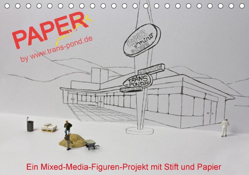 PAPERminis – Ein Mixed-Media-Figuren-Projekt mit Stift und Papier (Tischkalender 2017 DIN A5 quer) - Coverbild