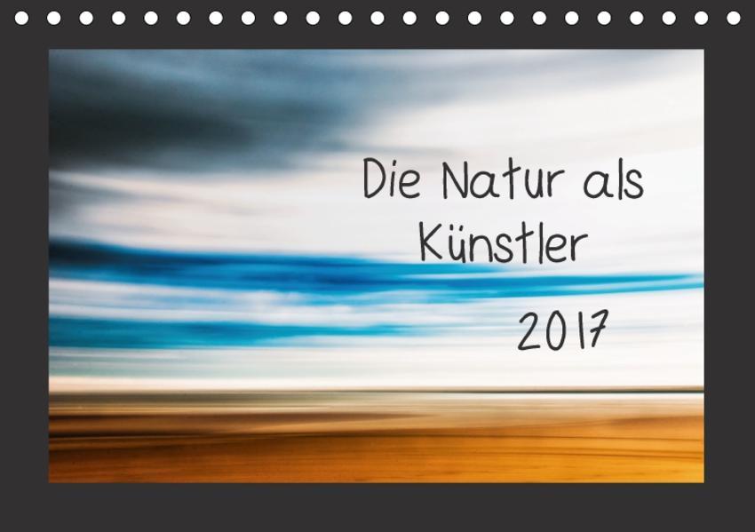 Die Natur als Künstler / CH-Version (Tischkalender 2017 DIN A5 quer) - Coverbild