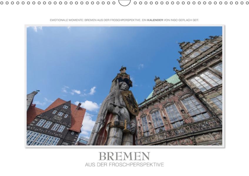 Emotionale Momente: Bremen aus der Froschperspektive / CH-Version (Wandkalender 2017 DIN A3 quer) - Coverbild