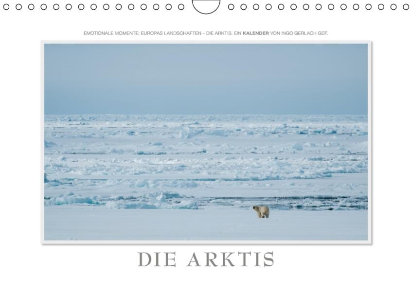 Emotionale Momente: Die Arktis / CH-Version (Wandkalender 2017 DIN A4 quer) - Coverbild