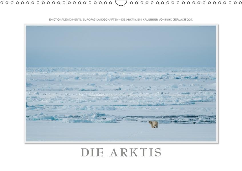 Emotionale Momente: Die Arktis / CH-Version (Wandkalender 2017 DIN A3 quer) - Coverbild