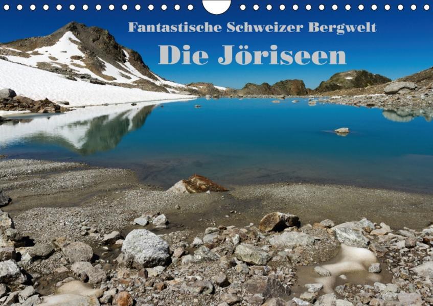 Fantastische Schweizer Bergwelt - Die Jöriseen / CH-Version (Wandkalender 2017 DIN A4 quer) - Coverbild