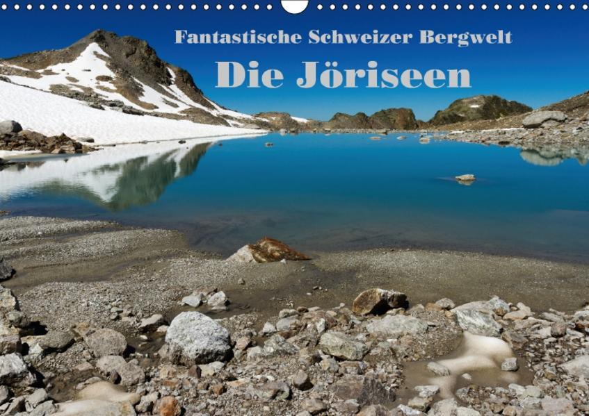 Fantastische Schweizer Bergwelt - Die Jöriseen / CH-Version (Wandkalender 2017 DIN A3 quer) - Coverbild