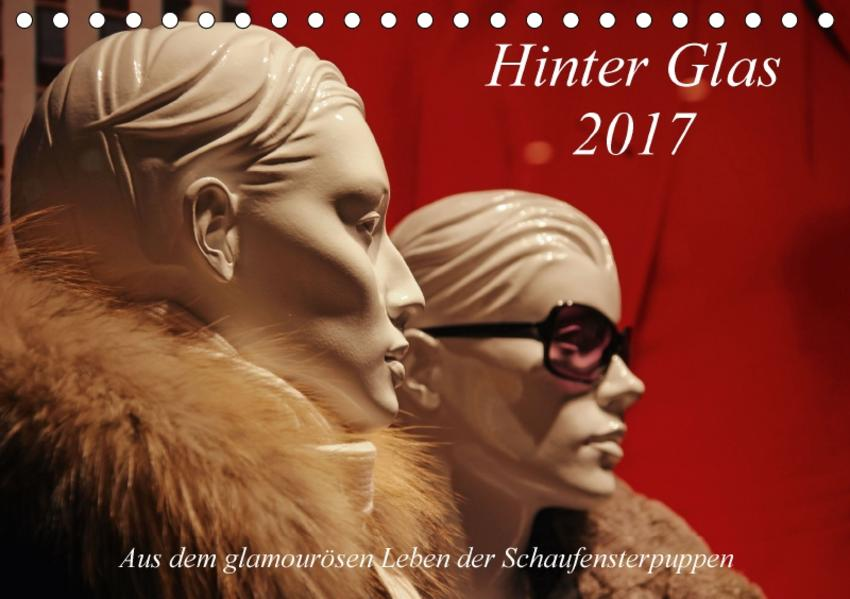 Hinter Glas 2017 / CH-Version (Tischkalender 2017 DIN A5 quer) - Coverbild
