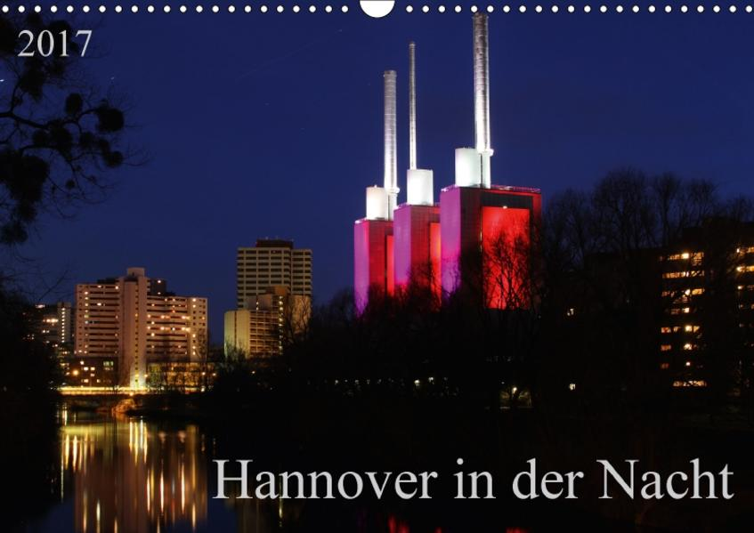 Hannover in der Nacht (Wandkalender 2017 DIN A3 quer) - Coverbild