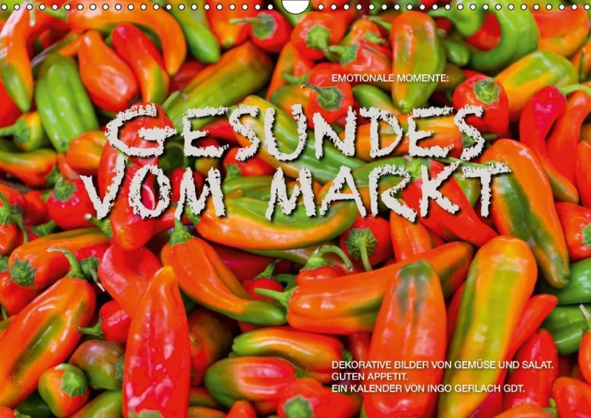 Emotionale Momente: Gesundes vom Markt / CH-Version (Wandkalender 2017 DIN A3 quer) - Coverbild