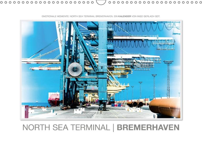 Emotionale Momente: North Sea Terminal Bremerhaven / CH-Version (Wandkalender 2017 DIN A3 quer) - Coverbild