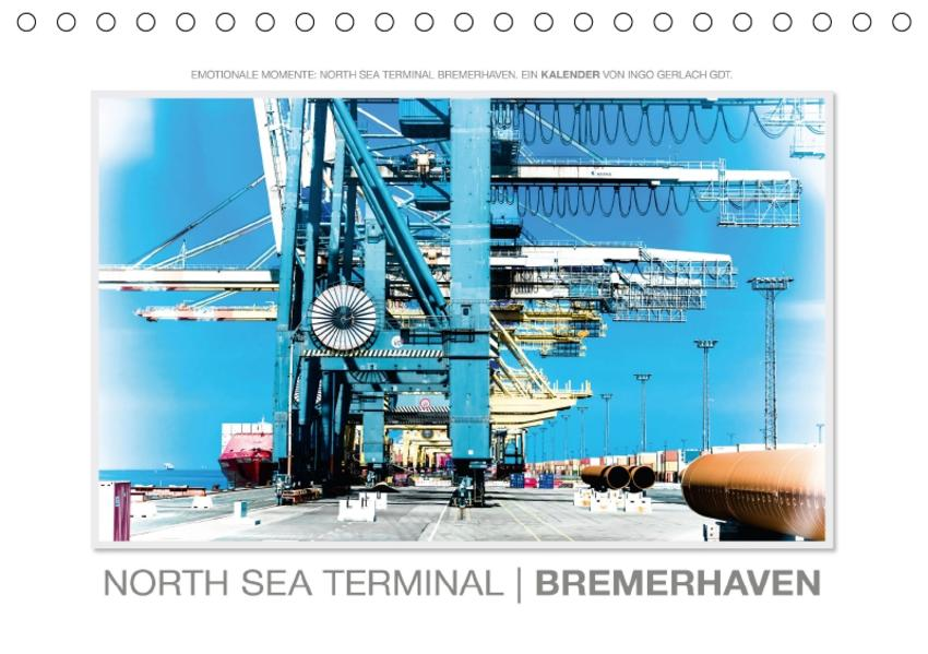 Emotionale Momente: North Sea Terminal Bremerhaven / CH-Version (Tischkalender 2017 DIN A5 quer) - Coverbild