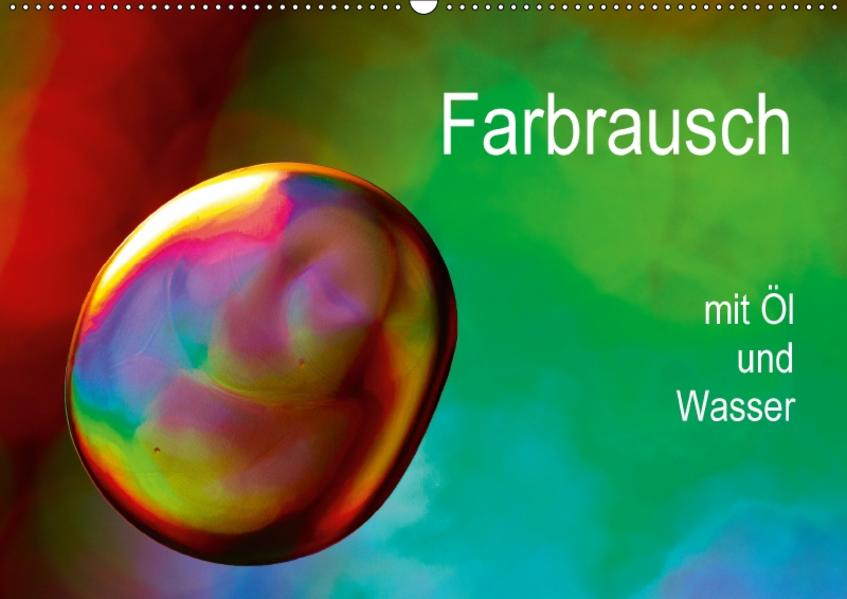 Farbrausch mit Öl und Wasser (Wandkalender 2017 DIN A2 quer) - Coverbild