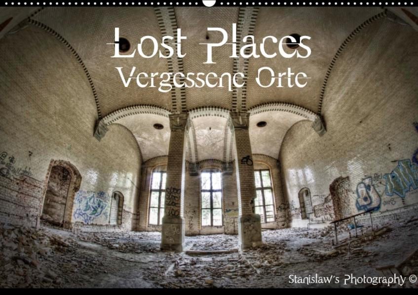 Lost Places, Vergessene Orte / CH-Version (Wandkalender 2017 DIN A2 quer) - Coverbild