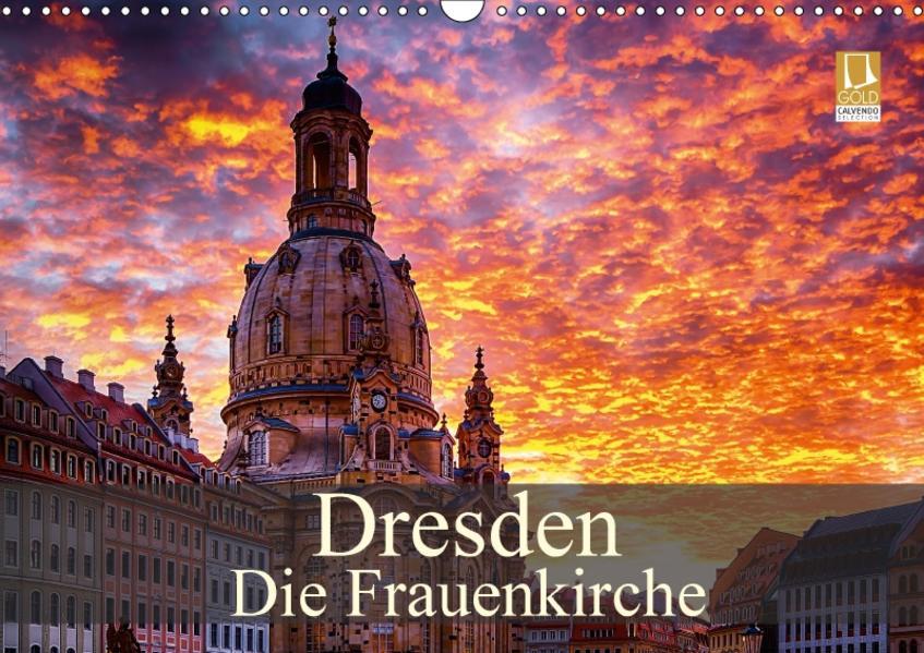 Dresden - Die Frauenkirche (Wandkalender 2017 DIN A3 quer) - Coverbild