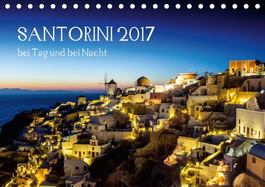 Santorini bei Tag und bei Nacht (Tischkalender 2017 DIN A5 quer) - Coverbild