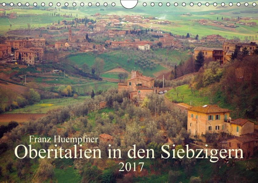 Oberitalien in den Siebzigern (Wandkalender 2017 DIN A4 quer) - Coverbild